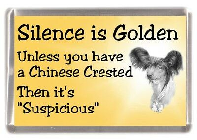 "Chinese Crested Dog Fridge Magnet ""Silence is Golden unless ....."" by Starprint"