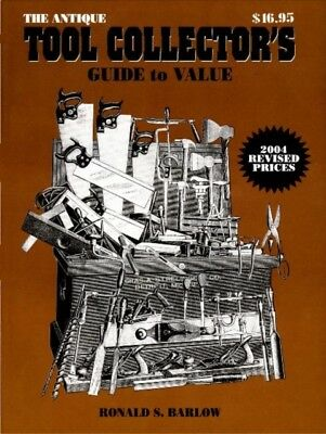 ANTIQUE TOOL COLLECTORS GUIDE TO VALUE: Collectors' Guide to Valu...