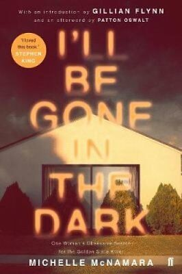 I'll Be Gone in the Dark by Michelle McNamara 9780571345144 (Paperback, 2018)