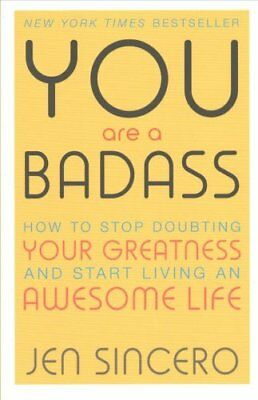 You Are a Badass How to Stop Doubting Your Greatness and Start ... 9781473649521