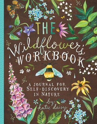 The Wildflower's Workbook A Journal for Self-Discovery in Nature 9781452161228
