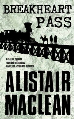 Breakheart Pass (Paperback), MacLean, Alistair, 9780006158059
