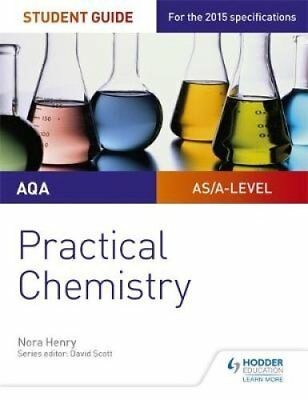 AQA A-level Chemistry Student Guide: Practical Chemistry by Nora Henry...
