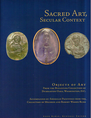 Sacred Art, Secular Context: Objects of Art from Byzantine Collection Dumbarton