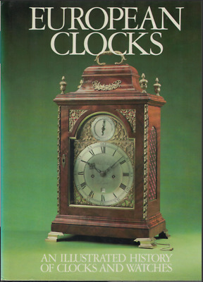 """European Clocks; Illustrated History of Clocks & Watches""by Libuse Uresova"