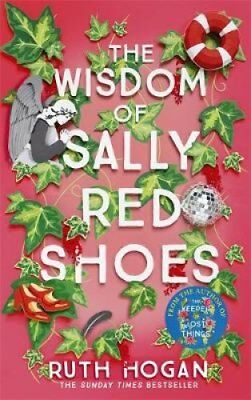 The Wisdom of Sally Red Shoes The new novel from the author of ... 9781473668997