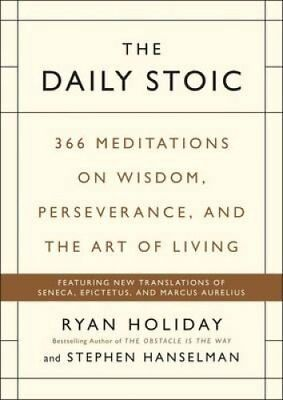 The Daily Stoic 366 Meditations on Wisdom, Perseverance, and th... 9781781257654