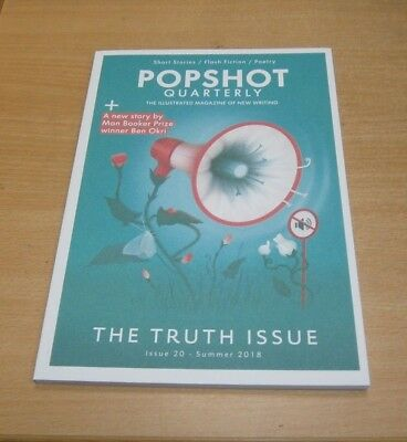 Popshot The Illustrated Magazine of New Writing #20 SUMMER 2018 Truth, Ben Okri