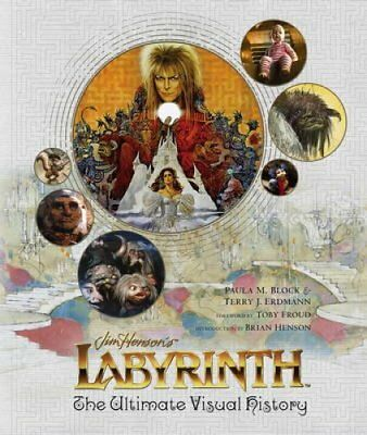 Labyrinth: The Ultimate Visual History by Paula M. Block 9781785654350