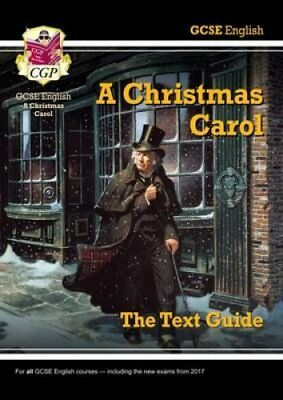 Grade 9-1 GCSE English Text Guide - A Christmas Carol by CGP Books 9781782943099
