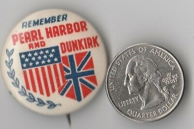 """Vintage Wwii """"remember Pearl Harbor & Dunkirk"""" Pin Back Button Home Front Scarce"""