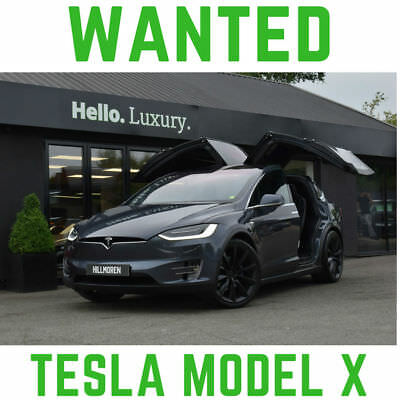 Tesla Model X **NOW SOLD - MORE REQUIRED**