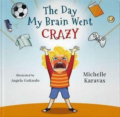 NEW The Day My Brain Went Crazy By Michelle Karavas Hardcover Free Shipping