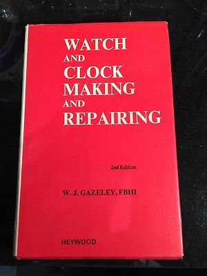 Clock and watch Making And Repairing by W J Gazeley