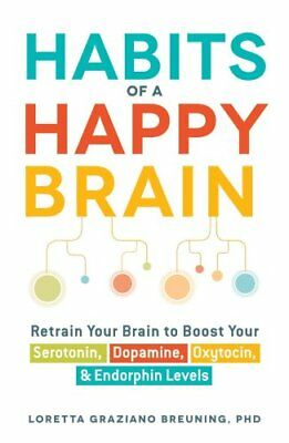 Habits of a Happy Brain Retrain Your Brain to Boost Your Seroto... 9781440590504