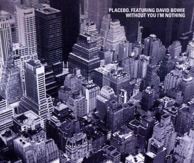 Placebo Without you I'm nothing (1999, feat. David Bowie)  [Maxi-CD]