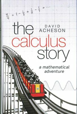 The Calculus Story A Mathematical Adventure by David Acheson 9780198804543