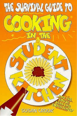 Crook, Susan, The Survival Guide to Cooking in the Student Kitchen, Paperback, V