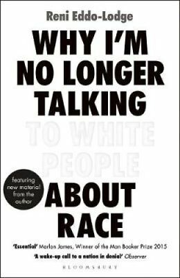 Why I'm No Longer Talking to White People About Race The Sunday... 9781408870587