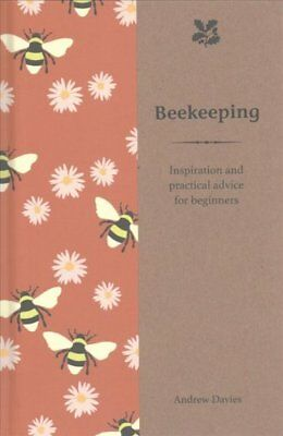 Beekeeping Inspiration and Practical Advice for Beginners 9781909881983