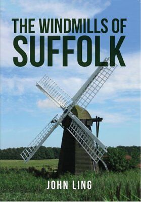 Windmills and Watermills of Suffolk by John Ling 9781445664330 (Paperback, 2018)
