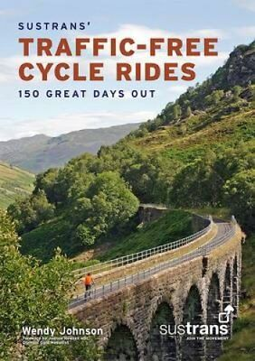 Sustrans' Traffic-Free Cycle Rides 150 Great Days Out 9781901389968