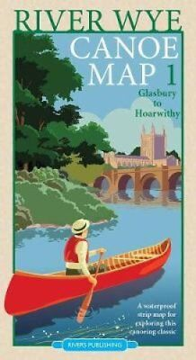 River Wye Canoe Map 1 Glasbury to Hoarwithy by Rivers Publishing 9780995751309