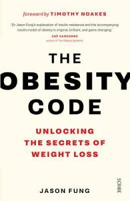 The Obesity Code unlocking the secrets of weight loss 9781925228793