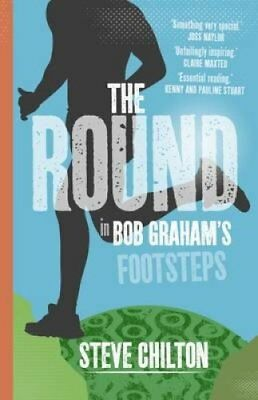 The Round In Bob Graham's Footsteps by Steve Chilton 9781910985366