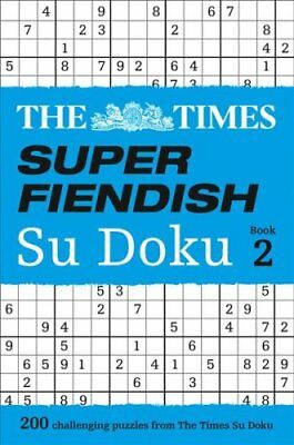 The Times Super Fiendish Su Doku Book 2 200 Challenging Puzzles... 9780008127510