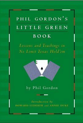 Phil Gordon's Little Green Book Lessons and Teachings in No Lim... 9781416903673