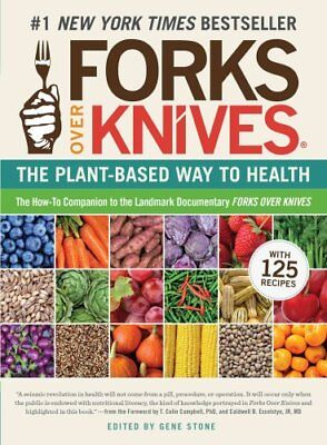 Forks Over Knives the Plant-based Way to Health by Gene Stone 9781615190454