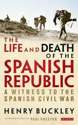 Buckley, Henry: The Life and Death of the Spanish Republic, Taschenbuch