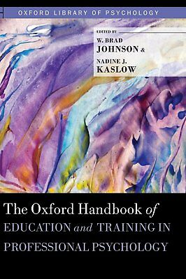 The Oxford Handbook of Education and Training in Professional Psychology (Oxford