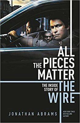 All The Pieces Matter The Inside Story of The Wire 9780857302748