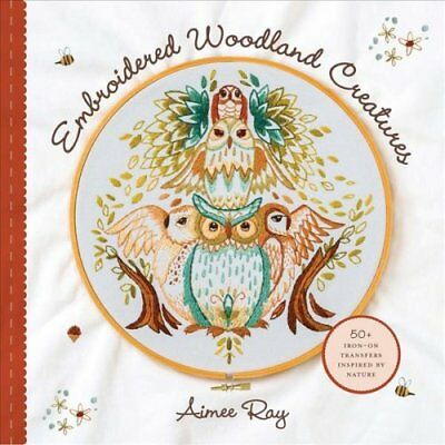 Embroidered Woodland Creatures 50+ Iron-On Transfers Inspired b... 9781454710578