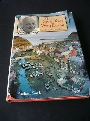 The Down Your Way Book, Anthony Smith, H/B, Arthur Barker Ltd 1981