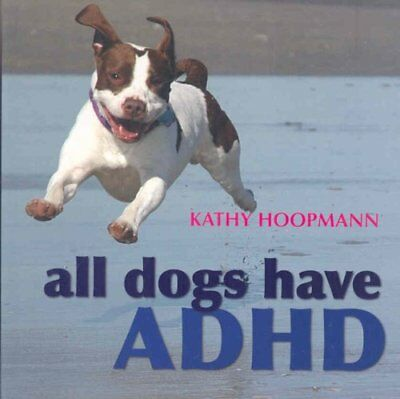 All Dogs Have ADHD by Kathy Hoopmann 9781843106517 (Hardback, 2008)