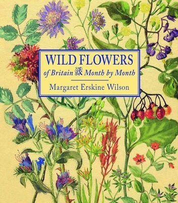 Wild Flowers of Britain Month by Month by Margaret Erskine Wilson 9781910723319