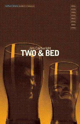 """""""Two"""": AND """"Bed"""" by Jim Cartwright 9780413683304 (Paperback, 1994)"""