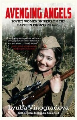 Avenging Angels Soviet women snipers on the Eastern front (1941... 9780857051998
