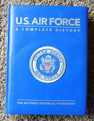 U.S. AIR FORCE - A Complete History - Air Force Historical Foundation - HC Book