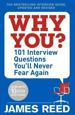 Why You? 101 Interview Questions You'll Never Fear Again 9780241297131