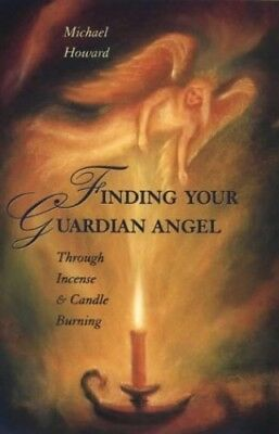Finding Your Guardian Angel: Through Incense an... by Howard, Michael 0722533004
