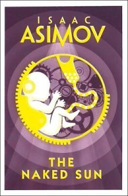 The Naked Sun by Isaac Asimov 9780008277772 (Paperback, 2018)