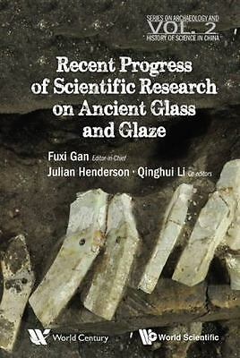 Recent Advances in the Scientific Research on Ancient Glass and Glaze by Fuxi...