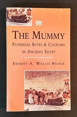 Ernest A Wallis Budge - The Mummy - Funeral Rites & Customs In Ancient Egypt