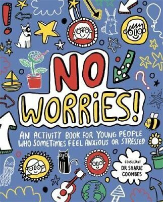 No Worries! Mindful Kids: An activity book for young people who sometimes...