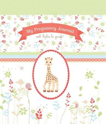 My Pregnancy Journal with Sophie la Girafe by Sophie La Girafe 9781615192342