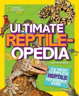 Ultimate Reptileopedia The Most Complete Reptile Reference Ever 9781426321023